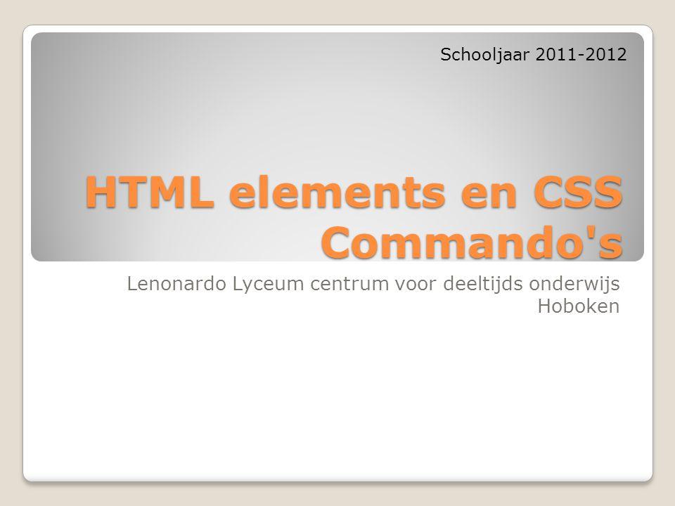 HTML elements en CSS Commando s Lenonardo Lyceum centrum voor deeltijds onderwijs Hoboken Schooljaar 2011-2012