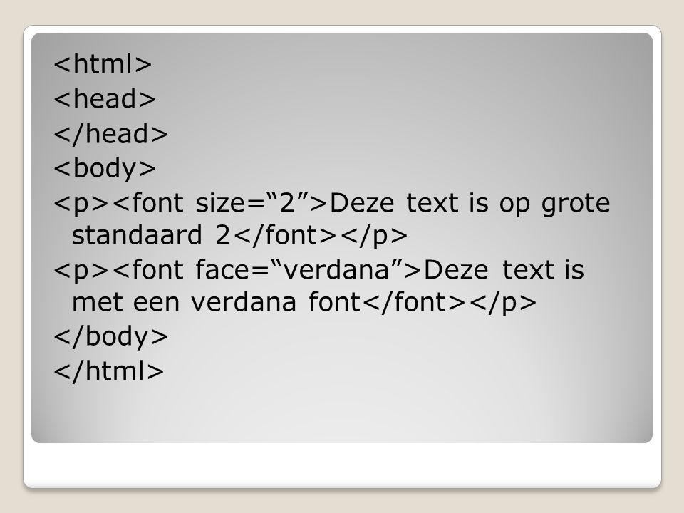 Deze text is op grote standaard 2 Deze text is met een verdana font