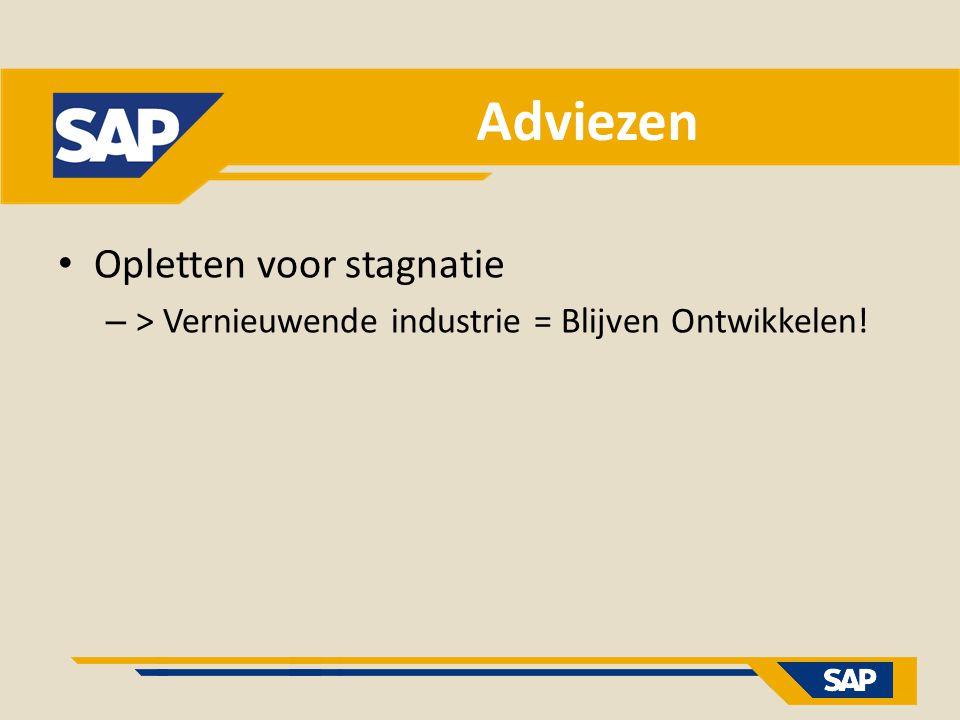 Adviezen Opletten voor stagnatie – > Vernieuwende industrie = Blijven Ontwikkelen!