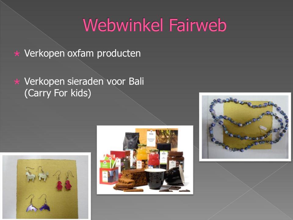  Verkopen oxfam producten  Verkopen sieraden voor Bali (Carry For kids)