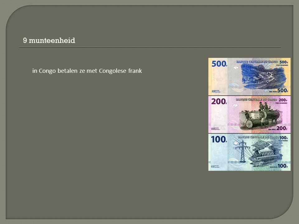 9 munteenheid in Congo betalen ze met Congolese frank