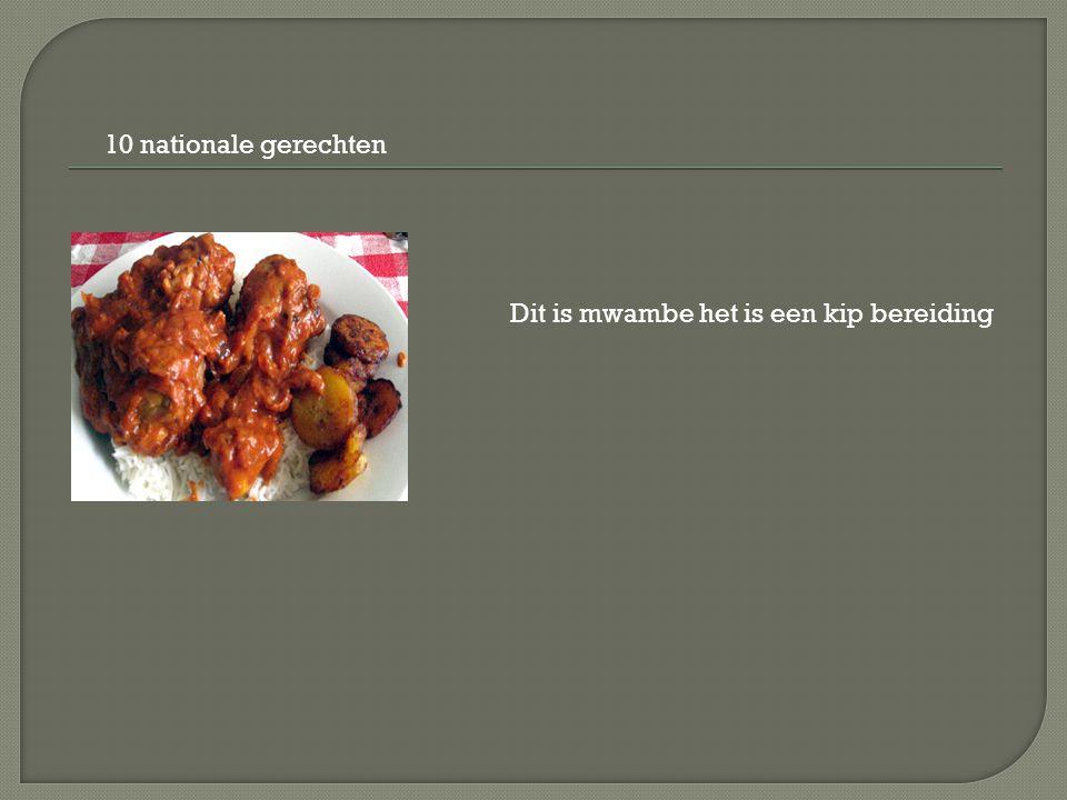 10 nationale gerechten Dit is mwambe het is een kip bereiding
