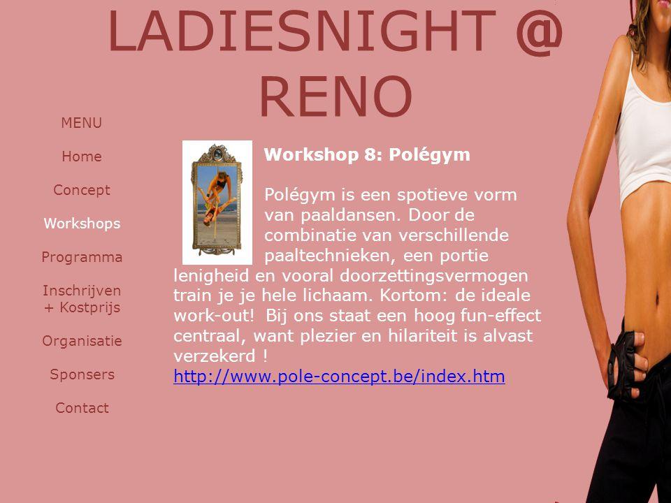 Workshop 8: Polégym Polégym is een spotieve vorm van paaldansen. Door de combinatie van verschillende paaltechnieken, een portie lenigheid en vooral d