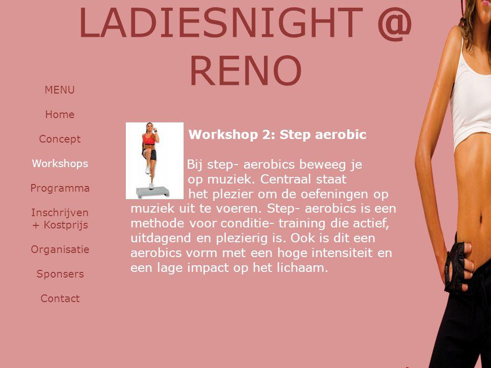 Workshop 2: Step aerobic Bij step- aerobics beweeg je actief op op muziek. Centraal staat het plezier om de oefeningen op muziek uit te voeren. Step-