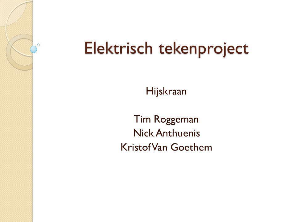 Elektrisch tekenproject Hijskraan Tim Roggeman Nick Anthuenis Kristof Van Goethem