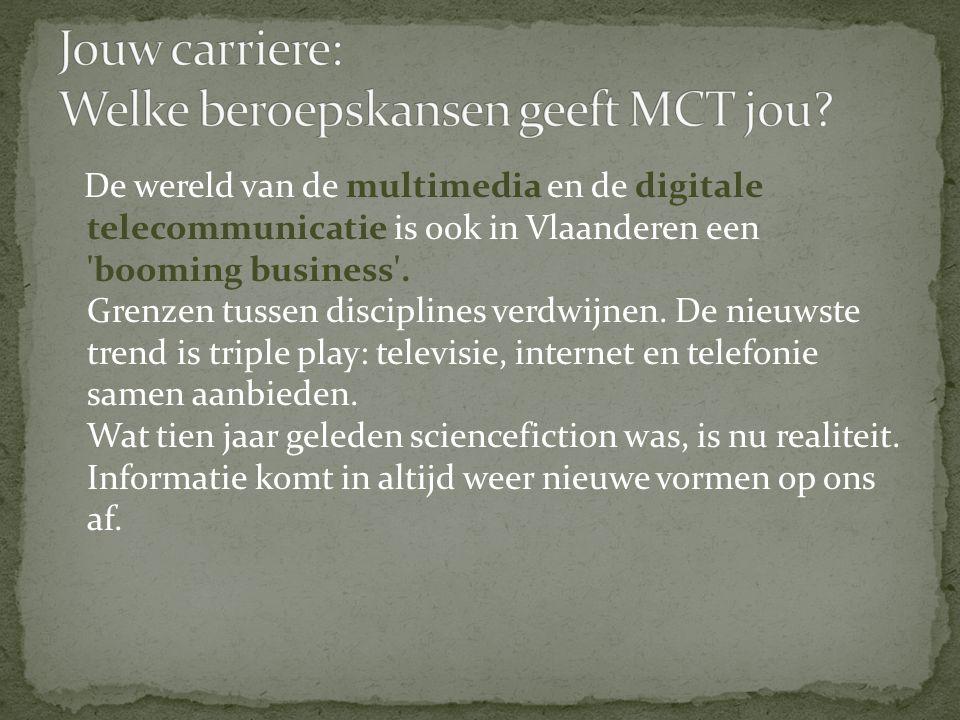 De wereld van de multimedia en de digitale telecommunicatie is ook in Vlaanderen een booming business .