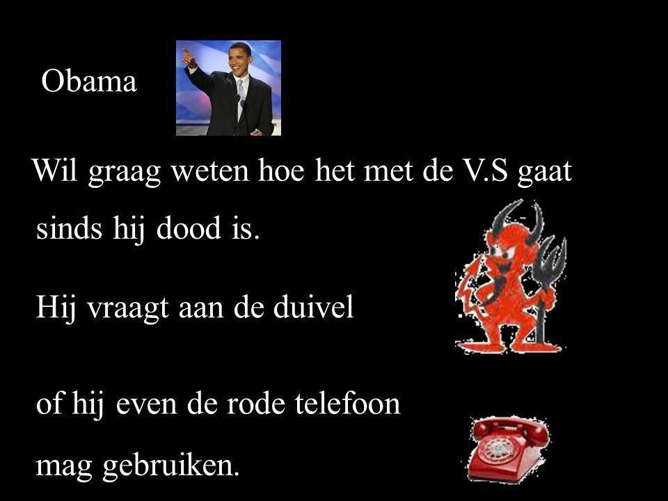 ObamaBlair De Wever Sterven alle drie en komen elkaar tegen in de hel.