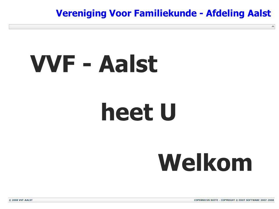 Vereniging Voor Familiekunde - Afdeling Aalst Welkom VVF - Aalst heet U