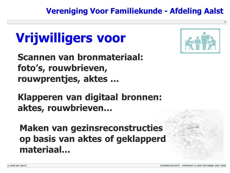 Vereniging Voor Familiekunde - Afdeling Aalst Scannen van bronmateriaal: foto's, rouwbrieven, rouwprentjes, aktes... Vrijwilligers voor Klapperen van