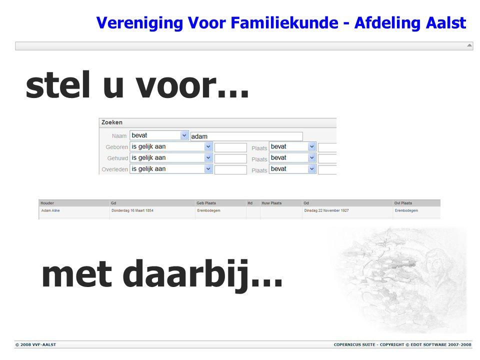 Vereniging Voor Familiekunde - Afdeling Aalst stel u voor... met daarbij...