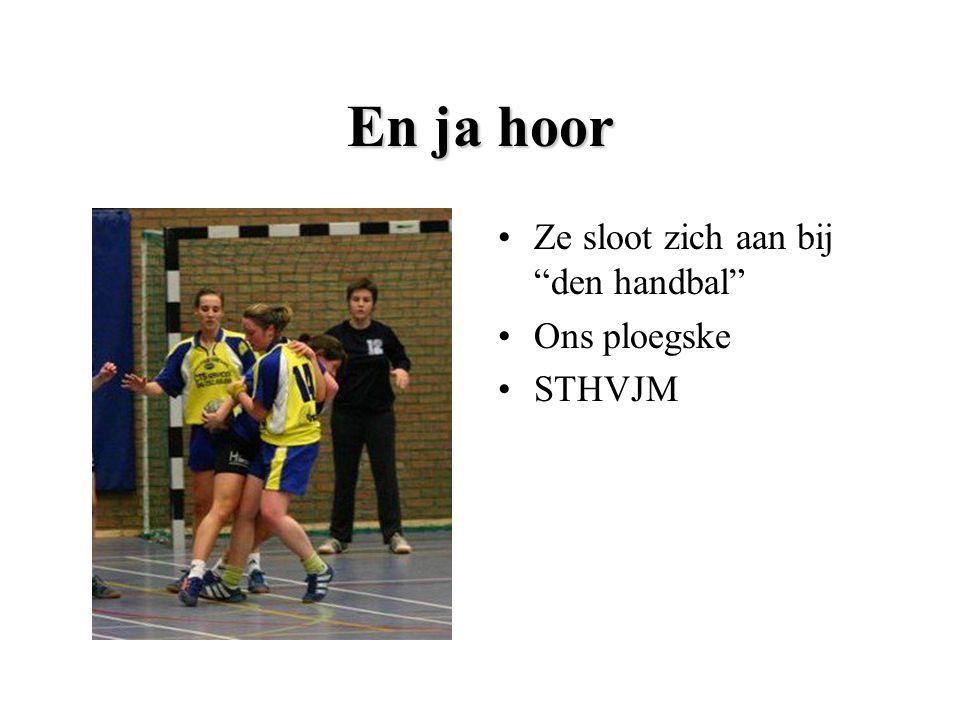 """En ja hoor Ze sloot zich aan bij """"den handbal"""" Ons ploegske STHVJM"""
