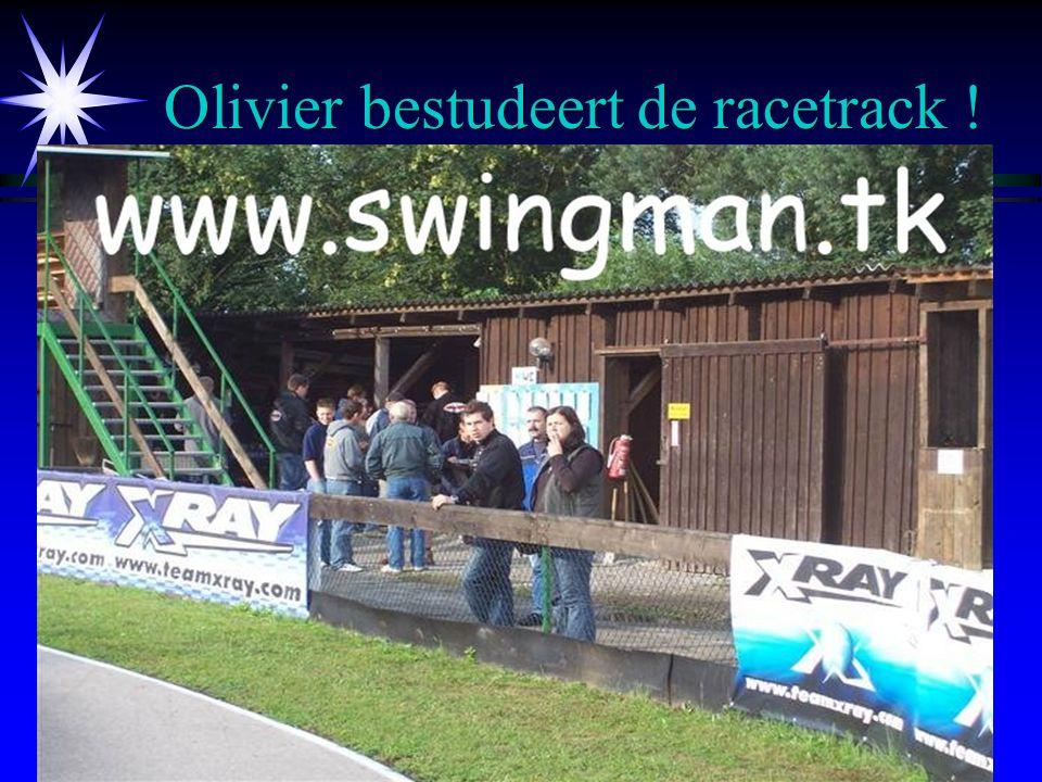 Olivier bestudeert de racetrack !