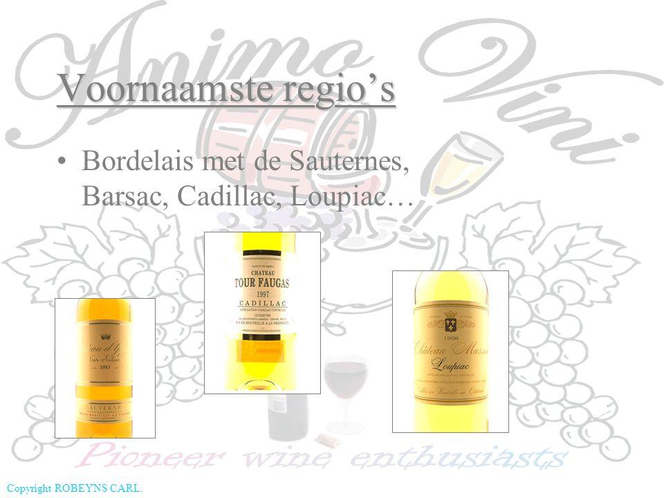 Copyright ROBEYNS CARL. Voornaamste regio's Bordelais met de Sauternes, Barsac, Cadillac, Loupiac…