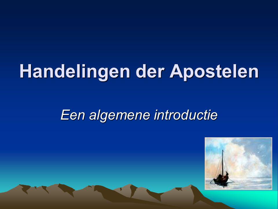 Handelingen der Apostelen Een algemene introductie