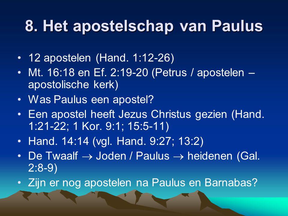 8. Het apostelschap van Paulus 12 apostelen (Hand.
