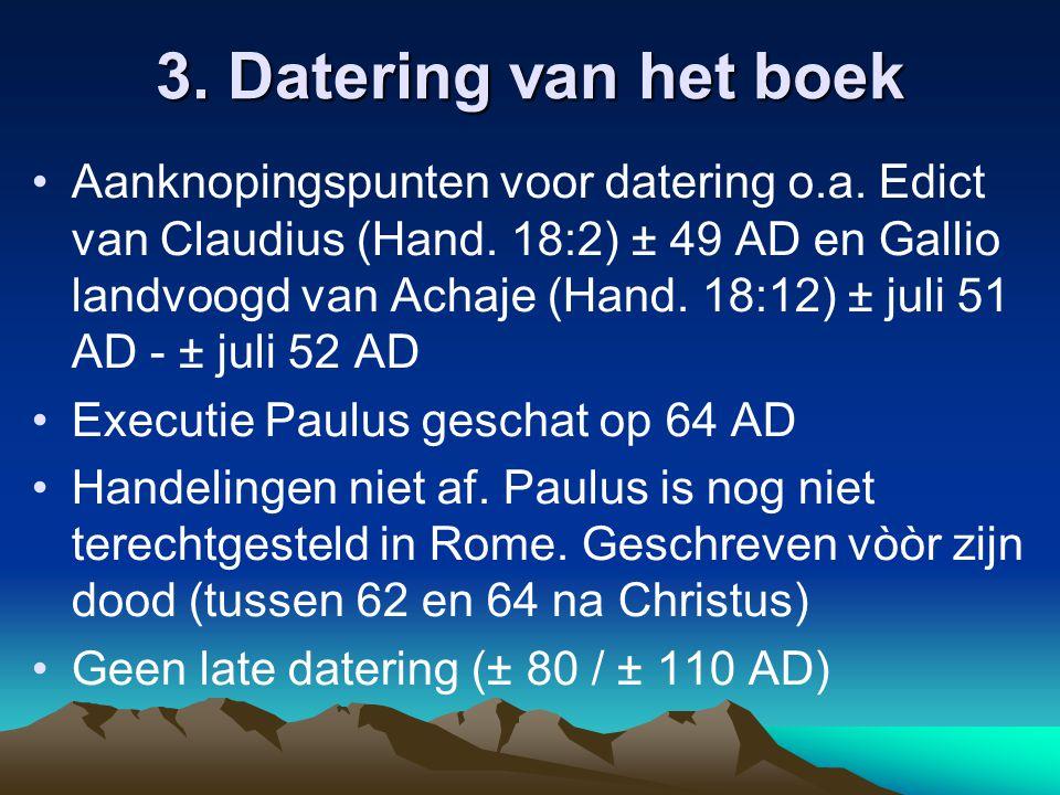 3. Datering van het boek Aanknopingspunten voor datering o.a.