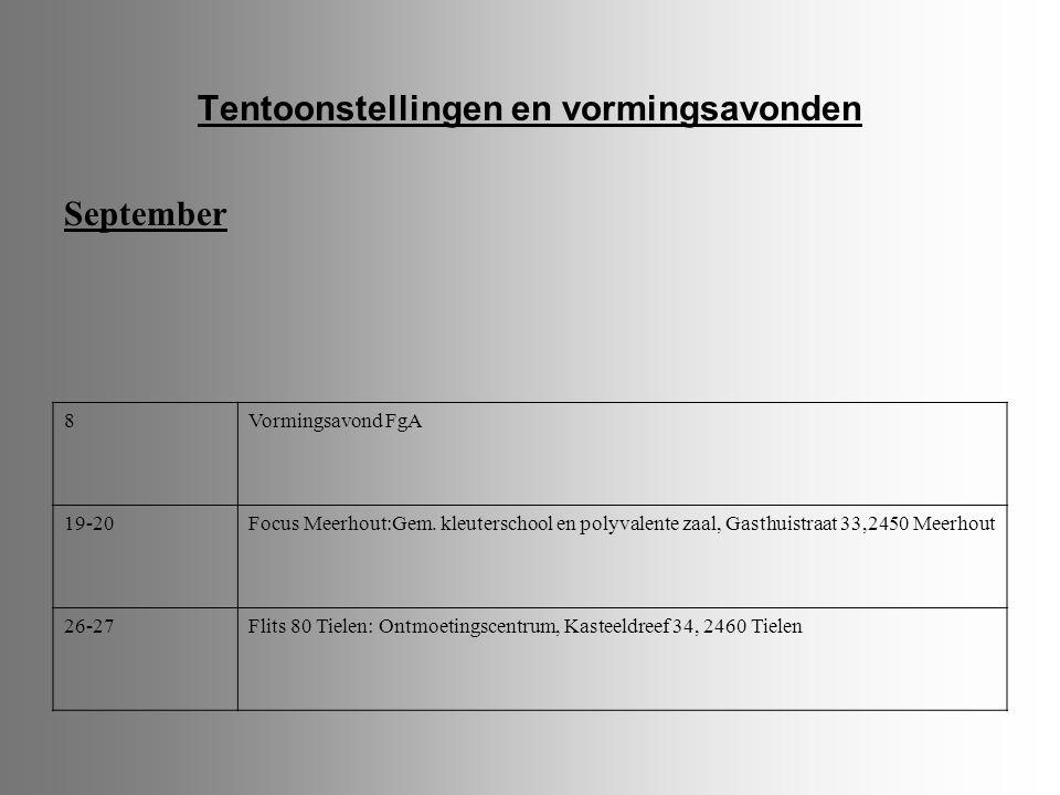 Tentoonstellingen en vormingsavonden September 8Vormingsavond FgA 19-20Focus Meerhout:Gem. kleuterschool en polyvalente zaal, Gasthuistraat 33,2450 Me