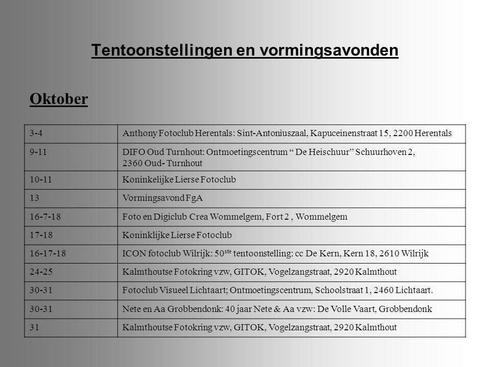 Tentoonstellingen en vormingsavonden Oktober 3-4Anthony Fotoclub Herentals: Sint-Antoniuszaal, Kapuceinenstraat 15, 2200 Herentals 9-11DIFO Oud Turnho