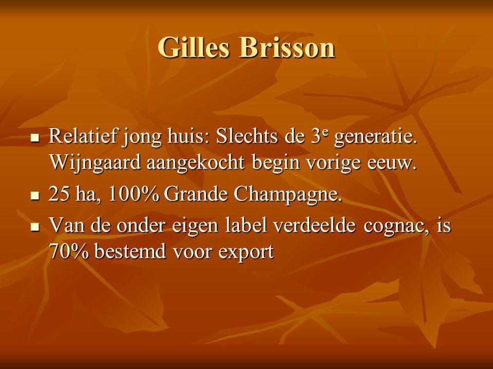 Gilles Brisson Relatief jong huis: Slechts de 3 e generatie. Wijngaard aangekocht begin vorige eeuw. Relatief jong huis: Slechts de 3 e generatie. Wij