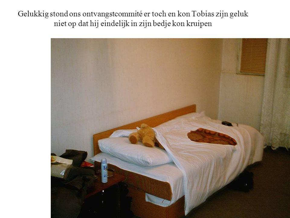 Gelukkig stond ons ontvangstcommité er toch en kon Tobias zijn geluk niet op dat hij eindelijk in zijn bedje kon kruipen