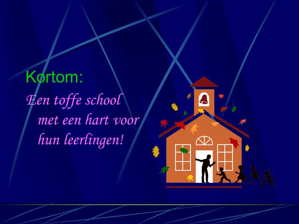 Kortom: Een toffe school met een hart voor hun leerlingen!