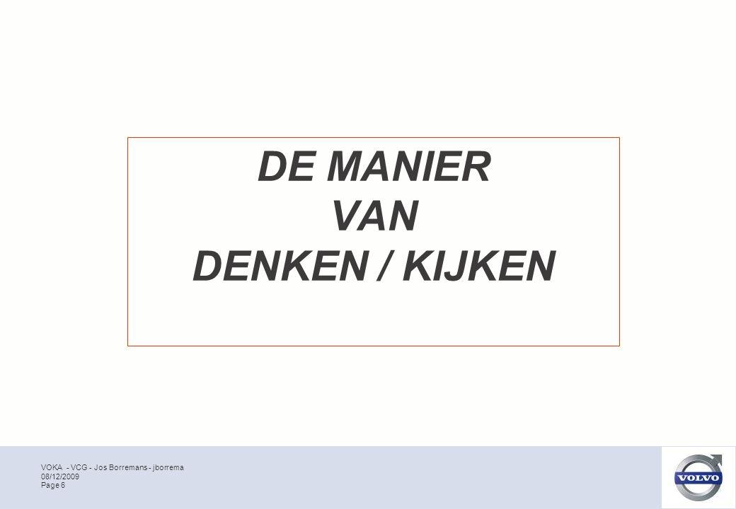 VOKA - VCG - Jos Borremans - jborrema Page 6 08/12/2009 DE MANIER VAN DENKEN / KIJKEN
