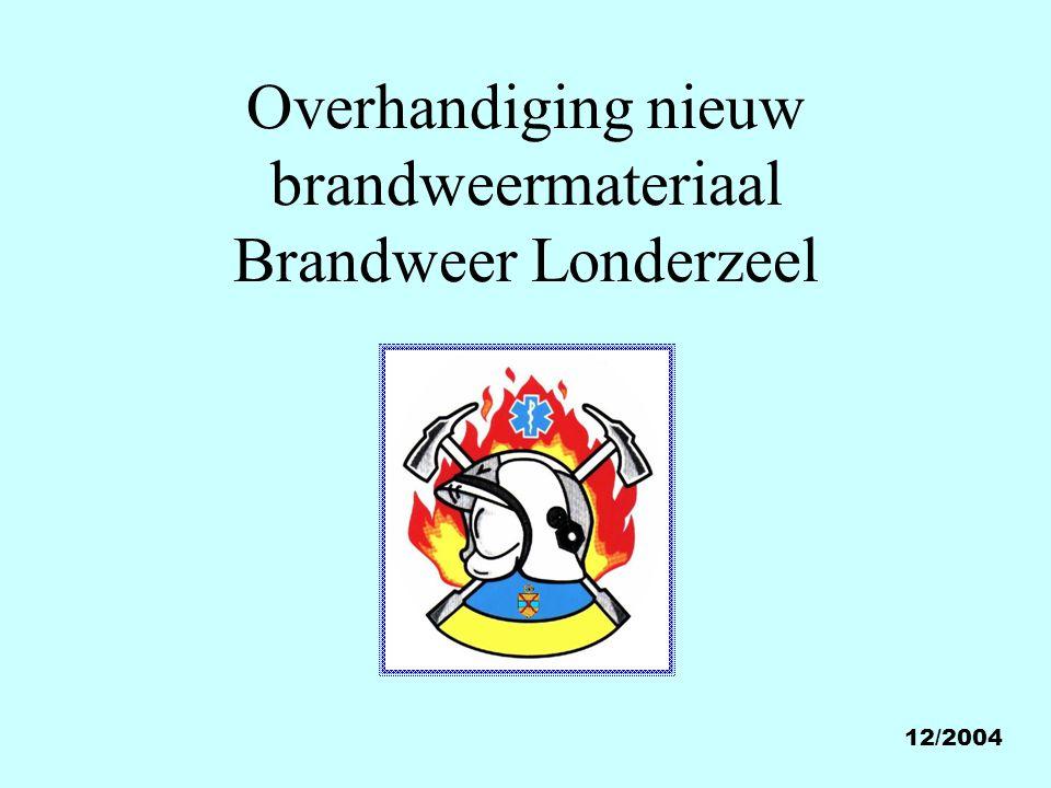 12/2004 Overhandiging nieuw brandweermateriaal Brandweer Londerzeel