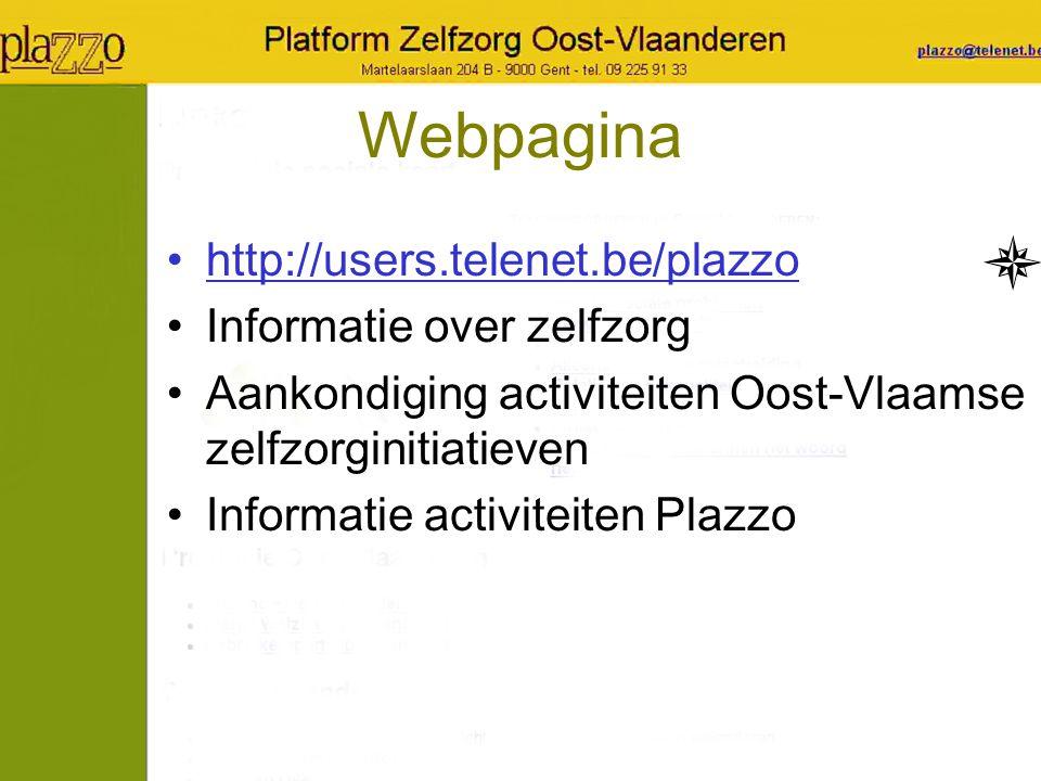 Webpagina http://users.telenet.be/plazzo Informatie over zelfzorg Aankondiging activiteiten Oost-Vlaamse zelfzorginitiatieven Informatie activiteiten