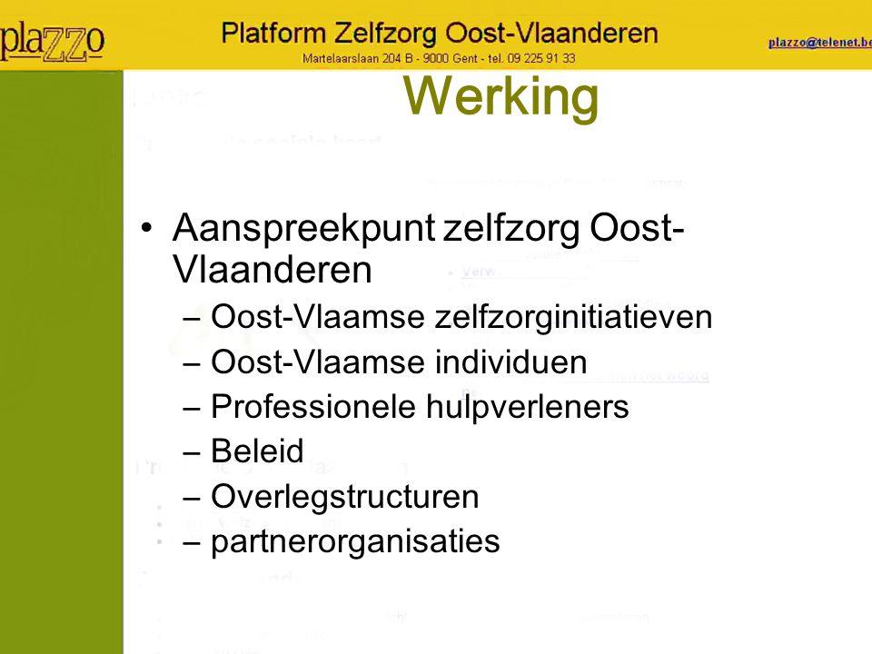 Werking Aanspreekpunt zelfzorg Oost- Vlaanderen –Oost-Vlaamse zelfzorginitiatieven –Oost-Vlaamse individuen –Professionele hulpverleners –Beleid –Over