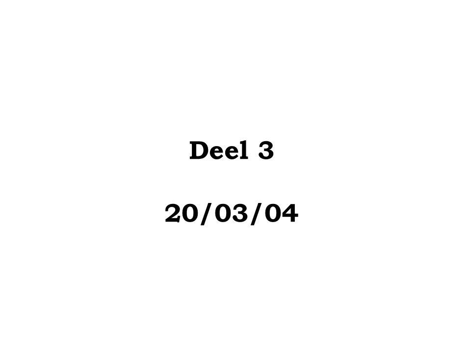 Deel 3 20/03/04