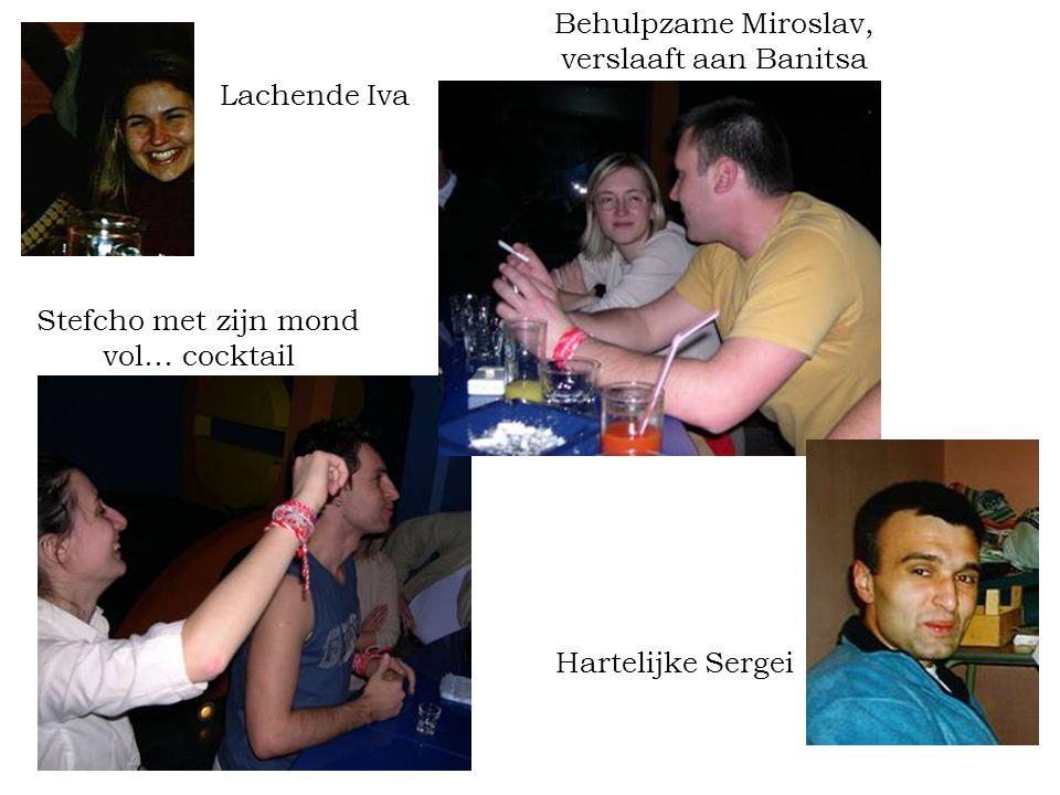 Lachende Iva Stefcho met zijn mond vol… cocktail Behulpzame Miroslav, verslaaft aan Banitsa Hartelijke Sergei