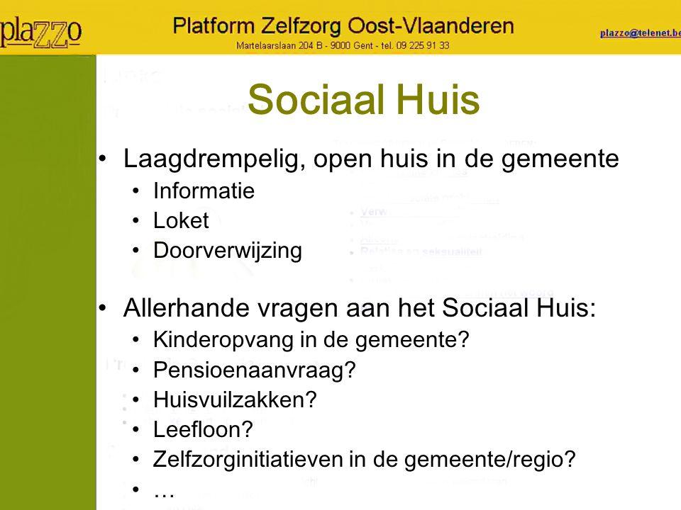 Sociaal Huis Laagdrempelig, open huis in de gemeente Informatie Loket Doorverwijzing Allerhande vragen aan het Sociaal Huis: Kinderopvang in de gemeente.