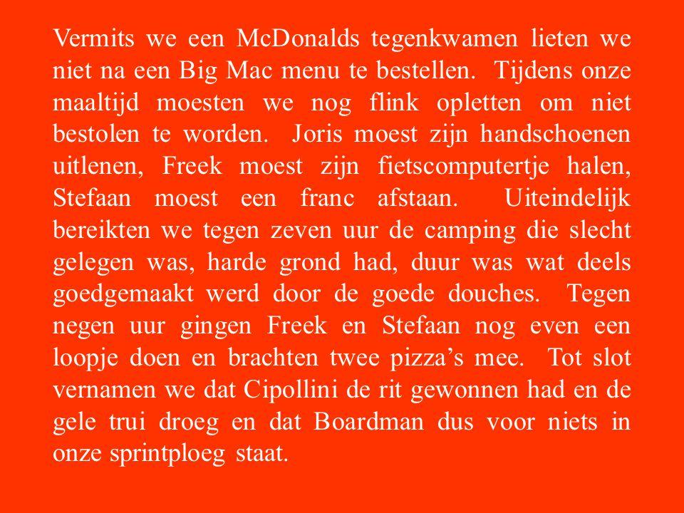Vermits we een McDonalds tegenkwamen lieten we niet na een Big Mac menu te bestellen.