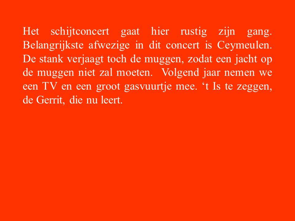 Het schijtconcert gaat hier rustig zijn gang. Belangrijkste afwezige in dit concert is Ceymeulen.
