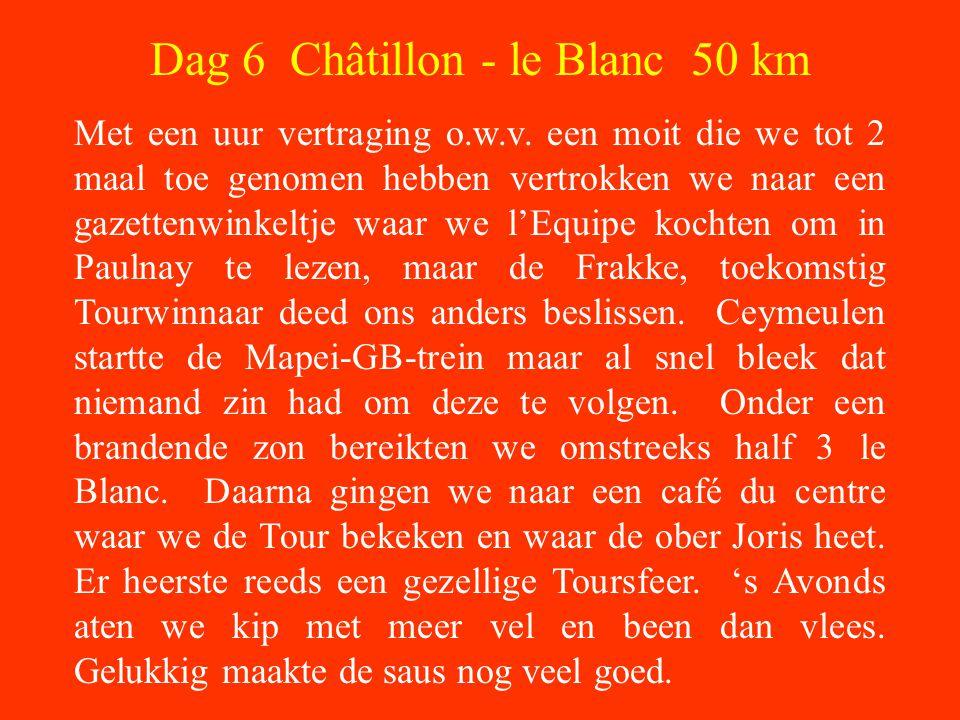 Dag 6 Châtillon - le Blanc 50 km Met een uur vertraging o.w.v.