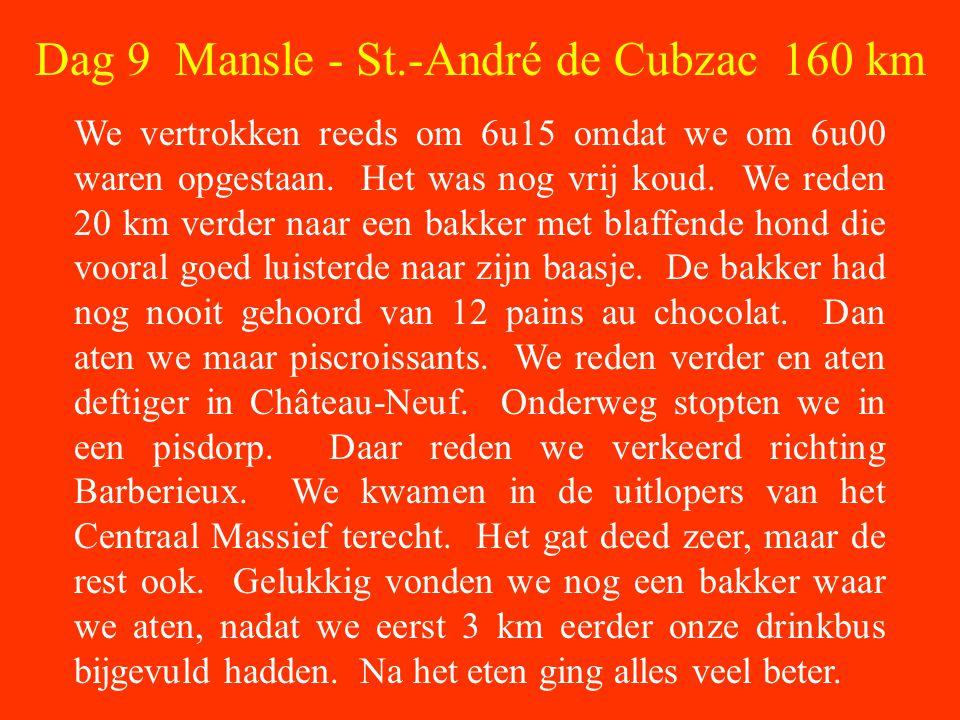 Dag 9 Mansle - St.-André de Cubzac 160 km We vertrokken reeds om 6u15 omdat we om 6u00 waren opgestaan.