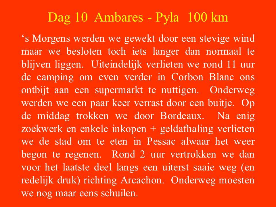 Dag 10 Ambares - Pyla 100 km 's Morgens werden we gewekt door een stevige wind maar we besloten toch iets langer dan normaal te blijven liggen.