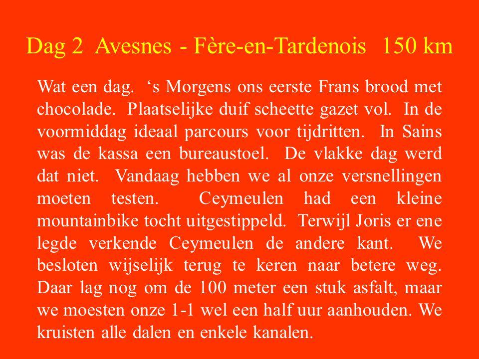 Dag 2 Avesnes - Fère-en-Tardenois 150 km Wat een dag.