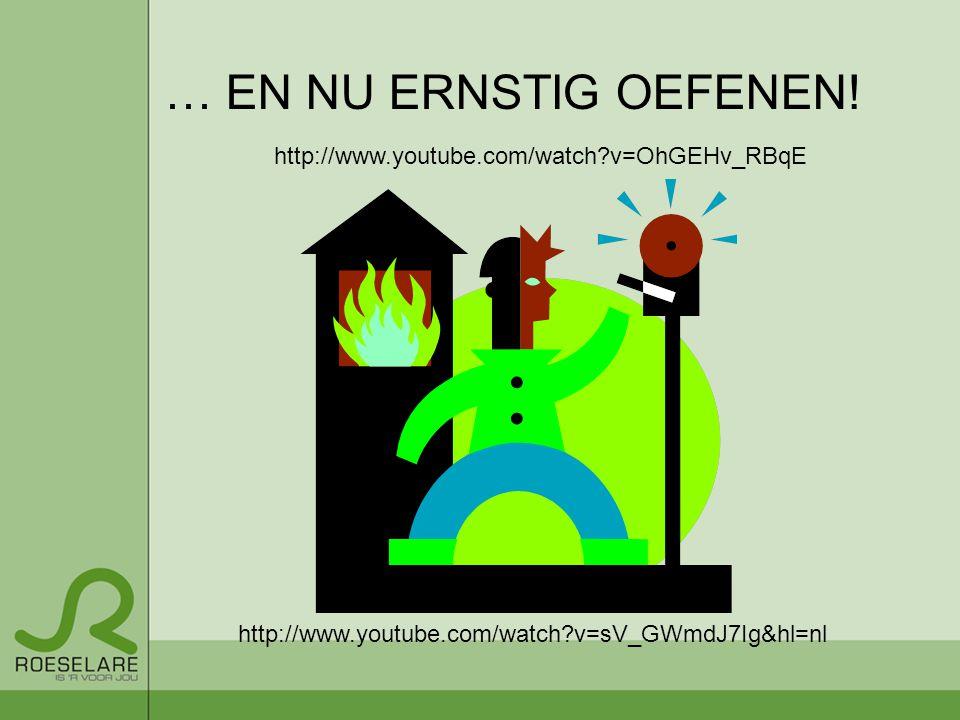 … EN NU ERNSTIG OEFENEN! http://www.youtube.com/watch?v=OhGEHv_RBqE http://www.youtube.com/watch?v=sV_GWmdJ7Ig&hl=nl