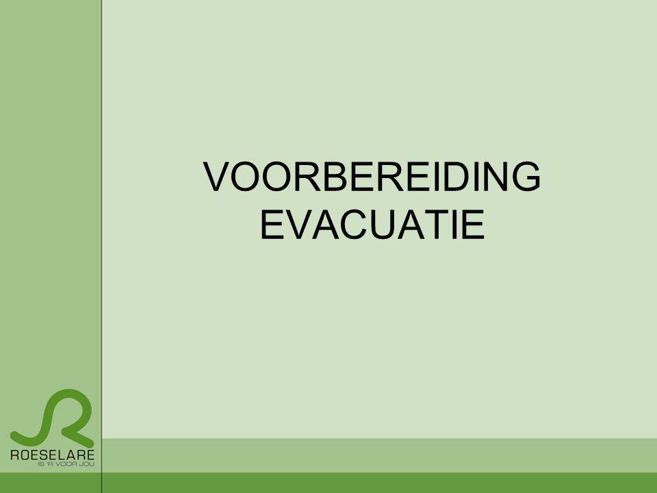 VOORBEREIDING EVACUATIE