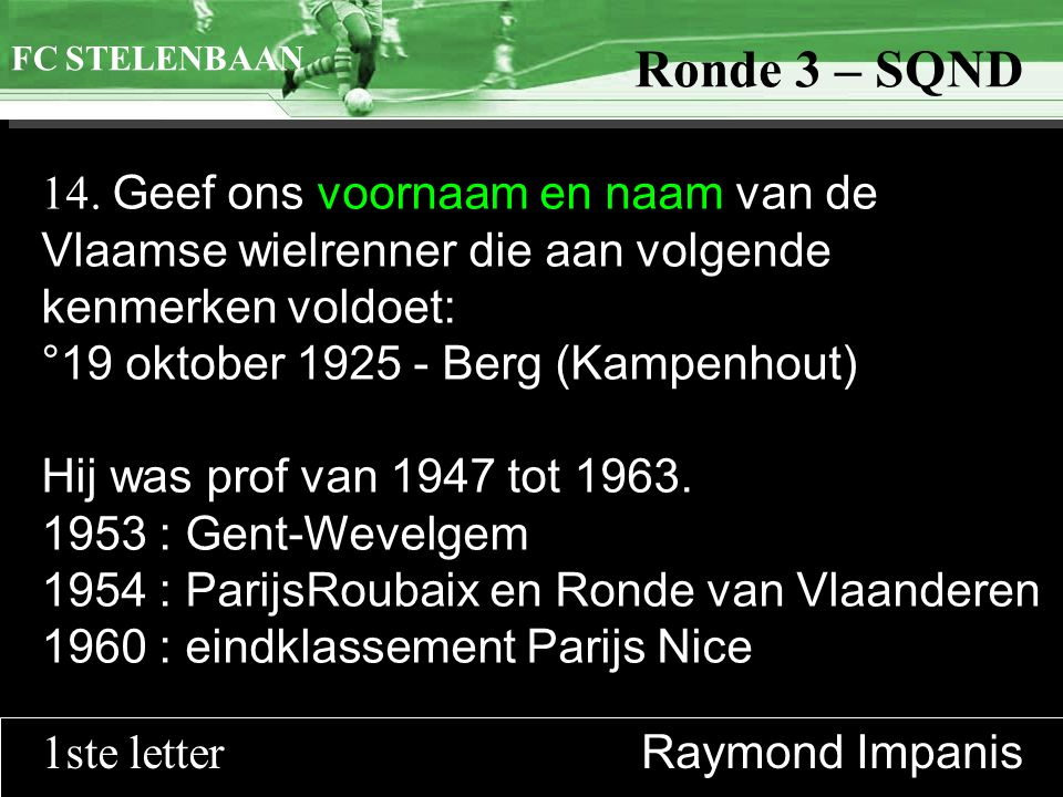 >>0 >>1 >> 2 >> 3 >> 4 >> Ronde 9 14.
