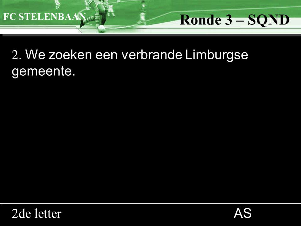 >>0 >>1 >> 2 >> 3 >> 4 >> Ronde 9 2. We zoeken een verbrande Limburgse gemeente.
