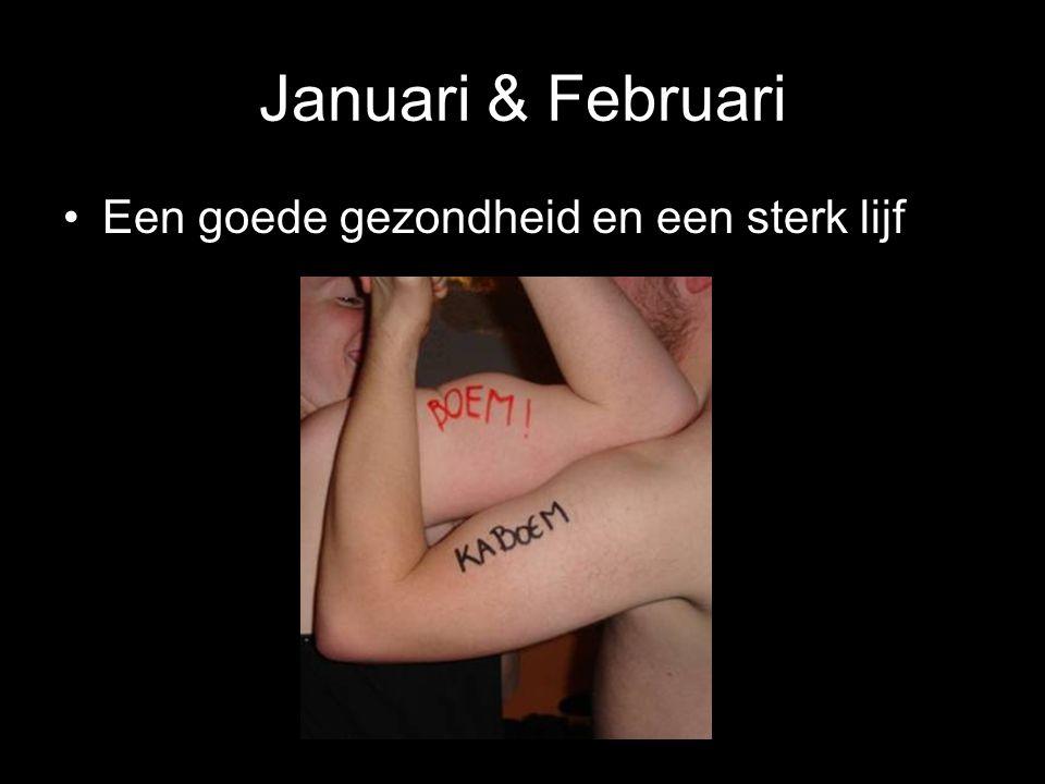 Januari & Februari Een goede gezondheid en een sterk lijf