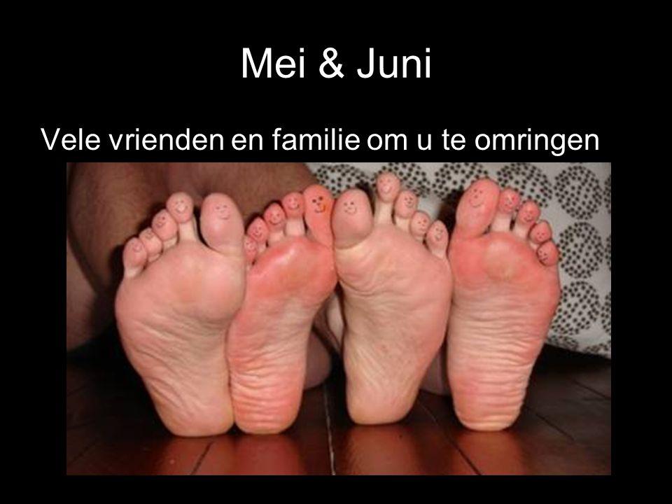 Mei & Juni Vele vrienden en familie om u te omringen