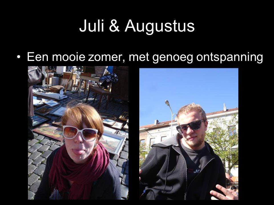 Juli & Augustus Een mooie zomer, met genoeg ontspanning