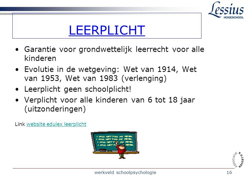 werkveld schoolpsychologie17 LEERPLICHT Start Einde Voltijdse leerplicht Deeltijdse leerplicht Vreemde nationaliteit Controle