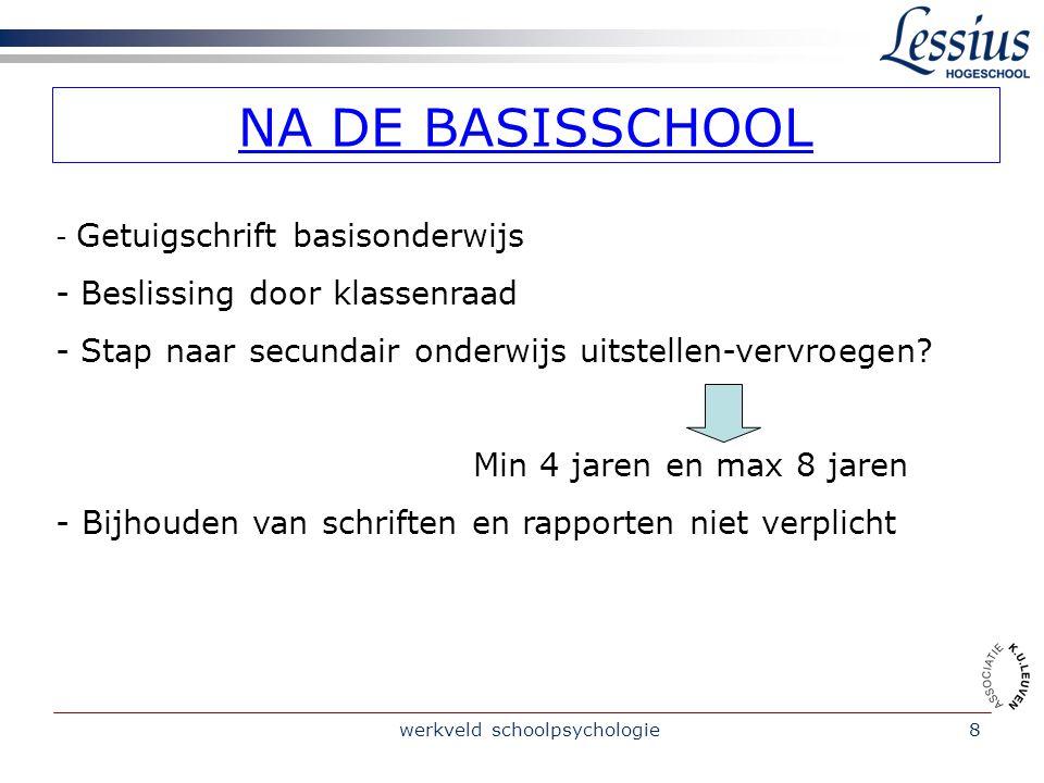 werkveld schoolpsychologie8 NA DE BASISSCHOOL - Getuigschrift basisonderwijs - Beslissing door klassenraad - Stap naar secundair onderwijs uitstellen-vervroegen.