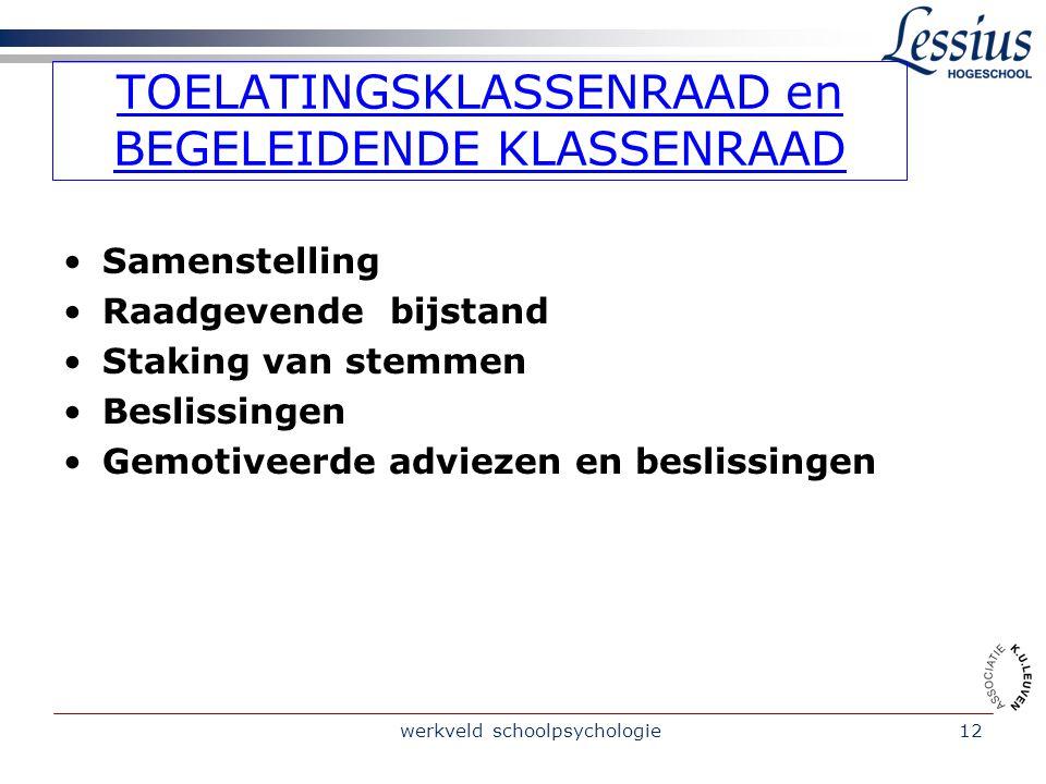 werkveld schoolpsychologie11 DE KLASSENRAAD Link http://www.ond.vlaanderen.be/edulex/database/document/document.asp?docid=1332 9 http://www.ond.vlaand