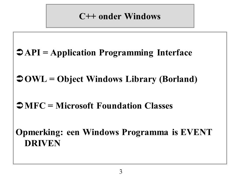 4 Ontwikkelomgeving  Visual Studio : centrale deel van Visual C++  Opstarten via Microsoft Visual C++  Interfaces voor projecten, source files, resource files  Tools voor linken, uitvoeren, testen van toepassingen  Geïntegreerde toegang tot help system