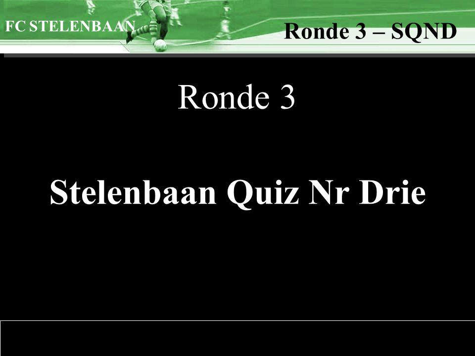 >>0 >>1 >> 2 >> 3 >> 4 >> FC STELENBAAN Ronde 3 – SQND We geven u enkele tips om deze ronde tot een goed einde te brengen: Tip1: Elk antwoord bevat evenveel letters als het nummer van de vraag.